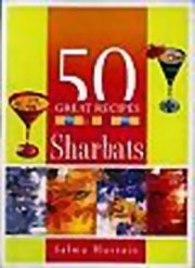 50 Great Recipes- Sharbats, Salma Hussain, VEGETARIANISM Books, Vedic Books