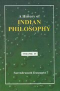 A History of Indian Philosophy (Vol. IV)