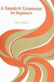 A Sanskrit Grammar for Beginners, F.Max Muller, JUST ARRIVED Books, Vedic Books