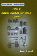 A Study of Buddhist Medicine and Surgery in Gandhara (Vol. XI)