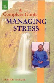 A Complete Guide to Managing Stress, Bimal Chhajer, SELF-HELP Books, Vedic Books