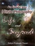 An Insight Into Hindu Philosophy Life And Beyond