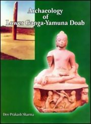 Archaeology of Lower Ganga-Yamuna Doab (2 Vols.), Deo Prakash Sharma, HISTORY Books, Vedic Books