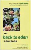 Back to Eden Cookbook : Original Recipes and Nutritional Information in the Imaginative use of Natural Foods