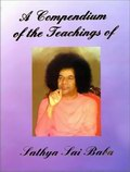 A Compendium of the Teachings of Sri Satya Sai Baba