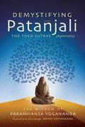 Demystifying Patanjali: The Yoga Sutras