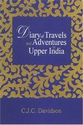 Diary of Travels and Adventures in Upper India (2 Volumes in Hardcover)