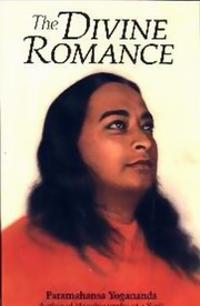 The Divine Romance (Hard Cover), Paramahansa Yogananda, MASTERS Books, Vedic Books