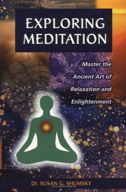 Exploring Meditation, Susan G. Shumsky, NEW AGE Books, Vedic Books