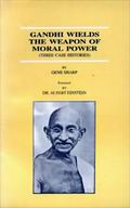 Gandhi Wields the Weapon of Moral Power