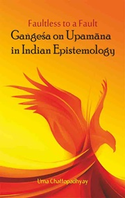 Faultless to a Fault: Gangesha on Upamana in Indian Epistemology, Uma Chattopadhyay, PHILOSOPHY Books, Vedic Books