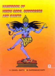 Handbook of Hindu Gods, Goddesses and Saints, H.Daniel Smith, M.Narsimhachary, HINDUISM Books, Vedic Books