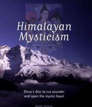 Himalayan Mysticism: Shiva's disc to cut asunder and open the mystic Heart, Ralph Nataraj, SPIRITUALITY Books, Vedic Books