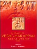 In Search of Vedic-Harappan Relationship