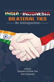 India Indonesia Bilateral Ties, Gautam Kumar Jha, RELATIONSHIPS Books, Vedic Books