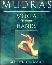 Mudras: Yoga in Your Hands, Gertrud Hirschi, MUDRAS Books, Vedic Books