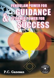 Pendulum Power for Guidance and Pyramid Power for Success, P. C. Ganesan, SPIRITUALITY Books, Vedic Books , Pendulum Power for Guidance and Pyramid power for Success, P.C. Ganesan, pendulim, pyramid
