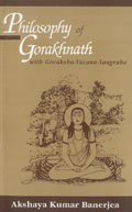 Philosophy of Gorakhnath: With Goraksha-Vacana-Sangraha