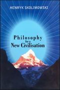 Philosophy for a New Civilisation