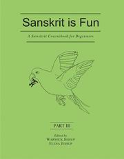 Sanskrit is Fun (Part III): A Sanskrit Course book for Beginners, Warwick Jessup, Elena Jessup, SANSKRIT Books, Vedic Books