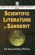 Scientific Literature in Sanskrit: Papers of the 13th World Sanskrit Conference (Vol. 1)