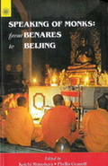 Speaking of Monks: from Benares to Beijing