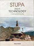 Stupa and Its Technology: A Tibeto-Buddhist Perspective