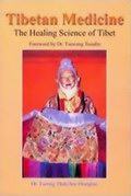Tibetan Medicine :The Healing Science of Tibet