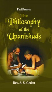 The Philosophy of the Upanishads, Paul Deussen, A.S. Geden (Tr.), UPANISHADS Books, Vedic Books