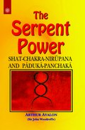 The Serpent Power: Shat-Chakra-Nirupana and Paduka-Panchaka
