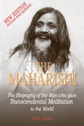 The Maharishi - The Biography of the Man who gave Transcendental Meditation to the World
