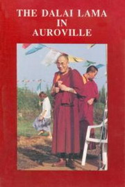 The Dalai Lama in Auroville, Claude Arpi, BUDDHISM Books, Vedic Books