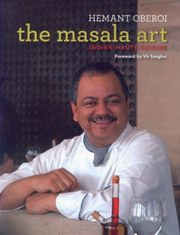 The Masala Art: Indian Haute Cuisine, Hemant Oberoi, COOKING Books, Vedic Books