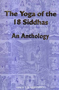 The Yoga of the 18 Siddhas:An Anthology