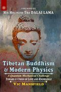Tibetan Buddhism & Modern Physics: A Quantum Mechanical Challenge Toward A Union of Love And Knowledge