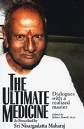 The Ultimate Medicine - Dialogues with a Realized Master