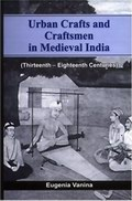 Urban Crafts and Craftsmen in Medieval India