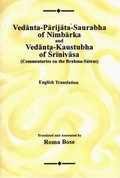 Vedanta-Parijata-Saurabha of Nimbarka and Vedanta-Kaustubha of Srinivasa (in 3 Volumes)