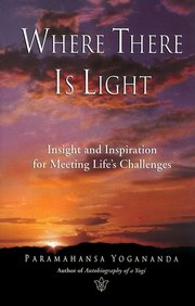 Where There Is Light, Paramahansa Yogananda, MASTERS Books, Vedic Books