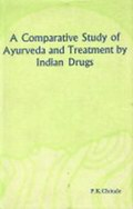 A Comparative Study of Ayurveda and Treatment by Indian Drugs
