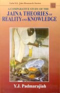 A Comparative Study of the Jaina Theories of Relity and Knowledge