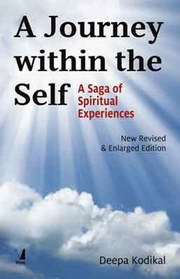 A Journey Within the Self: A Saga of Spiritual Experiences (New Revised & Enlarged Edition), Deepa Kodikal, Raja Kodikal,  Books, Vedic Books