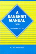 A Sanskrit Manual For High Schools Part 1 For Classes 6 - 8