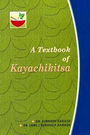 A Textbook of Kayachikitsa (3 Volumes), Subhash Ranade, Sunanda Ranade, AYURVEDA Books, Vedic Books