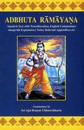 Adbhuta Ramayana: Sanskrit Text with  Transliteration, English Commentary alongwith Explanatory Notes, Relevant  Appendices etc.
