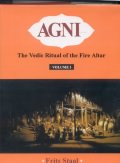 Agni: The Vedic Ritual of the Fire Alter (2 Vols.)