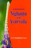 An Introduction to Nighantus of Auurveda