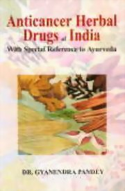 Anticancer Herbal Drugs of India: With Special Reference to Ayurveda, Gyanendra Pandey, AYURVEDA Books, Vedic Books