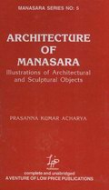 Architecture of Manasara : Illustrations of Architectural and Sculptural Objects - Manasara Series 5