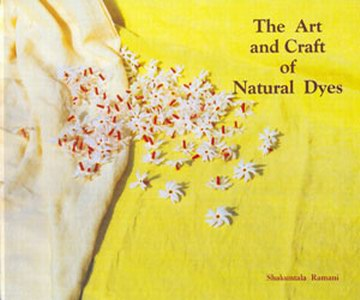art and craft of natural dyes